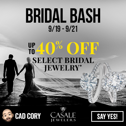 Casale Jewelers Bridal Bash - Engagement Rings, Wedding Bands and Gifts